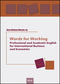 Words for working Professional and Academic English for International Business and Economics