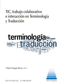 ICT, collaborative work and interaction in Terminology and Translation